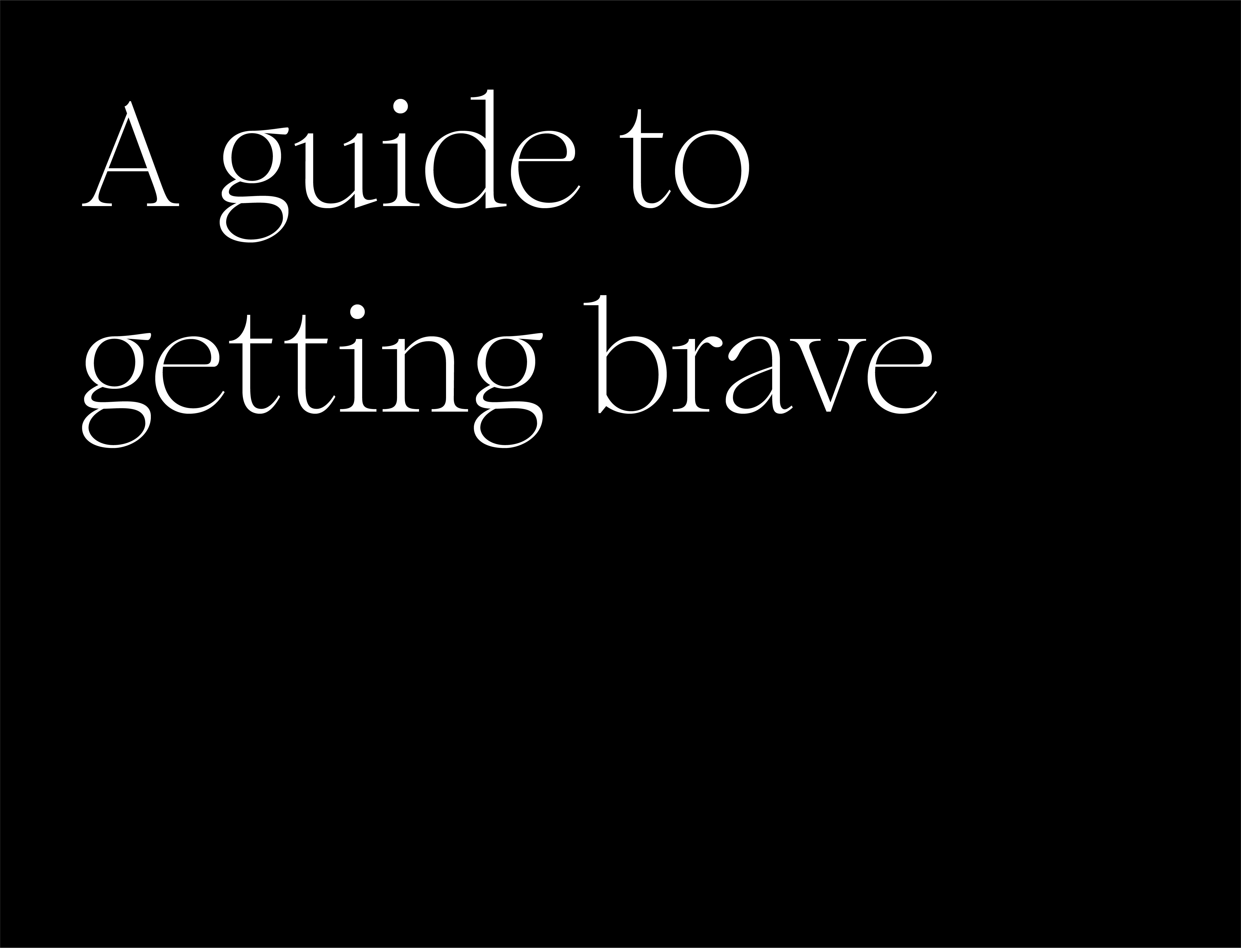 Your step-by-step guide to making your work more brave, and more ballsy.