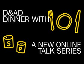 Established creatives join D&AD President Naresh Ramchandani for dinner and a chat